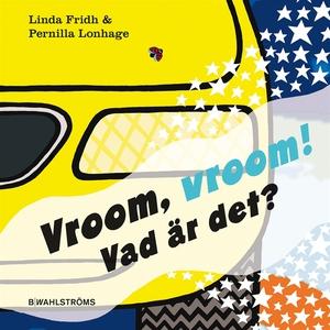 Vroom vroom! Vad är det? (e-bok) av Linda Fridh