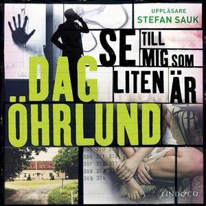 Se till mig som liten är (ljudbok) av Dag Öhrlu
