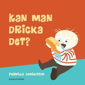 Kan man dricka det? (e-bok) av Pernilla Daniels