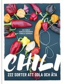 Chili  : 222 sorter att odla och äta