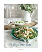 Good food : Glutenfritt, gott och mycket grönt med Kristin