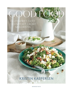 Good food : Glutenfritt, gott och mycket grönt
