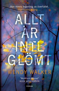 Allt är inte glömt (e-bok) av Wendy Walker
