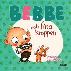 Bebbe och fina kroppen (e-bok) av Mervi Lindman