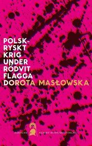 Polsk-ryskt krig under rödvit flagga (e-bok) av