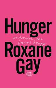 Hunger : Historien om (min) kropp (e-bok) av Ro