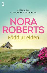 Född ur elden (e-bok) av Nora Roberts