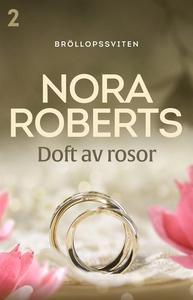 Doft av rosor (e-bok) av Nora Roberts