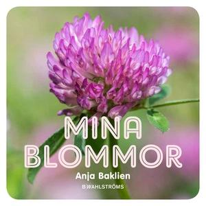 Mina blommor (e-bok) av Anja Baklien