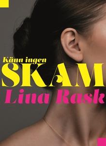 Känn ingen skam (e-bok) av Lina Rask