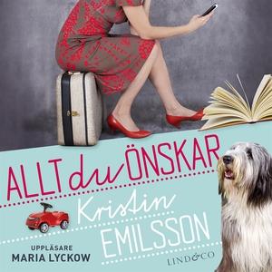 Allt du önskar (ljudbok) av Kristin Emilsson