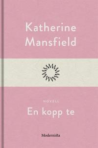 En kopp te (e-bok) av Katherine Mansfield