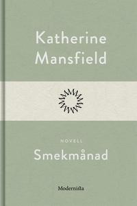 Smekmånad (e-bok) av Katherine Mansfield