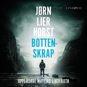 Bottenskrap (ljudbok) av Jørn Lier Horst