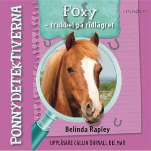 Ponnydetektiverna. Foxy - Trubbel på ridlägret