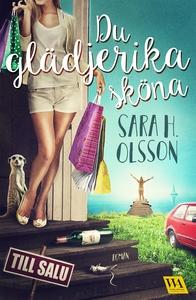Du glädjerika sköna (e-bok) av Sara H. Olsson