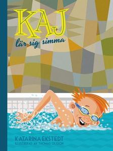 Kaj lär sig simma (e-bok) av Katarina Ekstedt