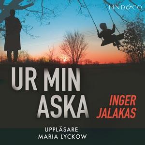 Ur min aska (ljudbok) av Inger Jalakas