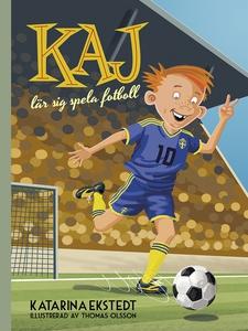 Kaj lär sig spela fotboll (e-bok) av Katarina E