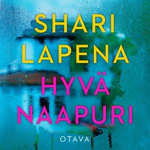 Hyvä naapuri (ljudbok) av Shari Lapena