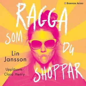 Ragga som du shoppar (ljudbok) av Lin Jansson