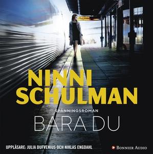 Bara du (ljudbok) av Ninni Schulman