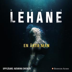 En äkta man (ljudbok) av Dennis Lehane