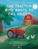The Tractor Who Wants to Fall Asleep : A New Way of Getting Children to Sleep