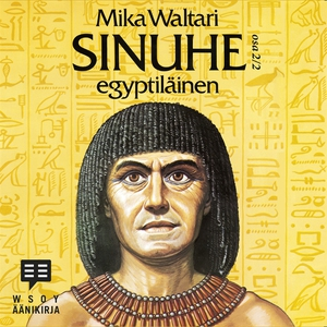 Sinuhe egyptiläinen osa 2 (ljudbok) av Mika Wal