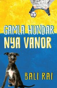 Gamla hundar, nya vanor (e-bok) av Bali Rai