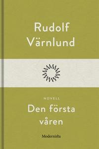 Den första våren (e-bok) av Rudolf Värnlund