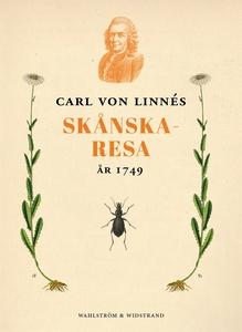 Carl von Linnés skånska resa 1749 (e-bok) av Ca