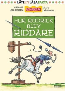 Hur Rodrick blev riddare (e-bok) av Magnus Ljun