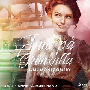 Anne på egen hand (ljudbok) av Lucy Maud Montgo