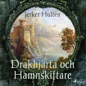 Drakhjärta och Hamnskiftare (ljudbok) av Jerker
