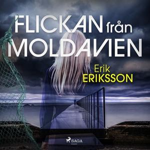 Flickan från Moldavien (ljudbok) av Erik Erikss