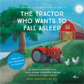 The Tractor Who Wants to Fall Asleep : A New Way of Getting Children to Sleep (UK male reader)