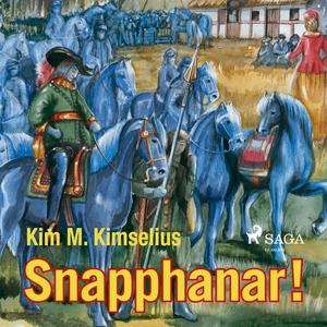 Snapphanar? (ljudbok) av Kim M. Kimselius