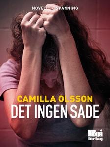 Det ingen sade (e-bok) av Camilla Olsson