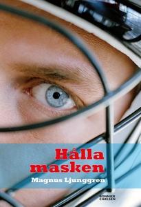 Hålla masken (e-bok) av Magnus Ljunggren