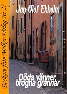 Döda vänner, trogna grannar (e-bok) av Jan-Olof