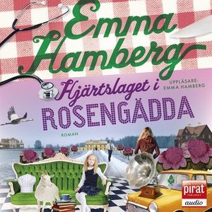 Hjärtslaget i Rosengädda (ljudbok) av Emma Hamb