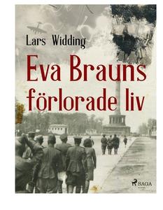 Eva Brauns förlorade liv (e-bok) av Lars Widdin