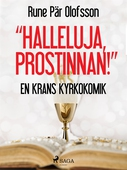 """""""Halleluja, prostinnan!"""" : en krans kyrkokomik"""