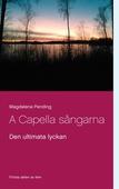 Den ultimata lyckan: A Capella sångarna