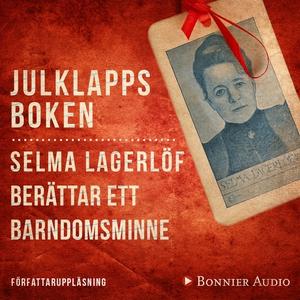 Julklappsboken : Selma Lagerlöf berättar ett ba
