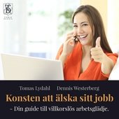 Konsten att älska sitt jobb – Din guide till villkorslös arbetsglädje.