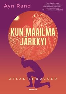 Kun maailma järkkyi - Atlas Shrugged (e-bok) av