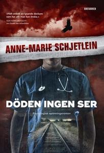 Döden ingen ser (e-bok) av Anne-Marie Schjetlei