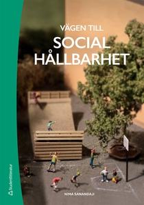 Vägen till social hållbarhet (e-bok) av Nima Sa